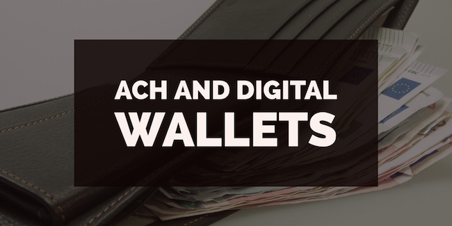 Why ACH Makes Sense for Digital Wallets - Due