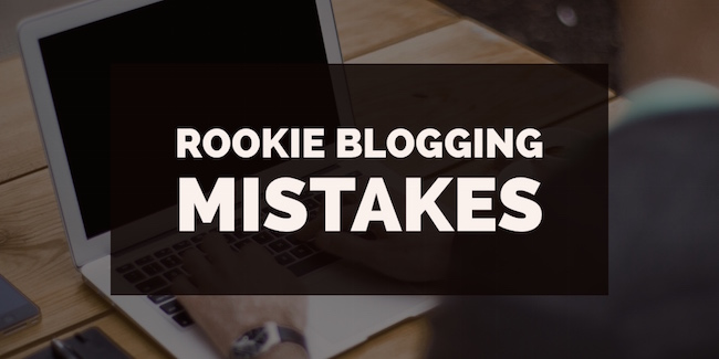 Rookie Blogging Mistakes