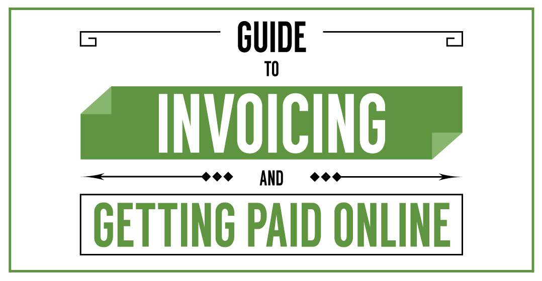guide to invoicing and getting paid online due