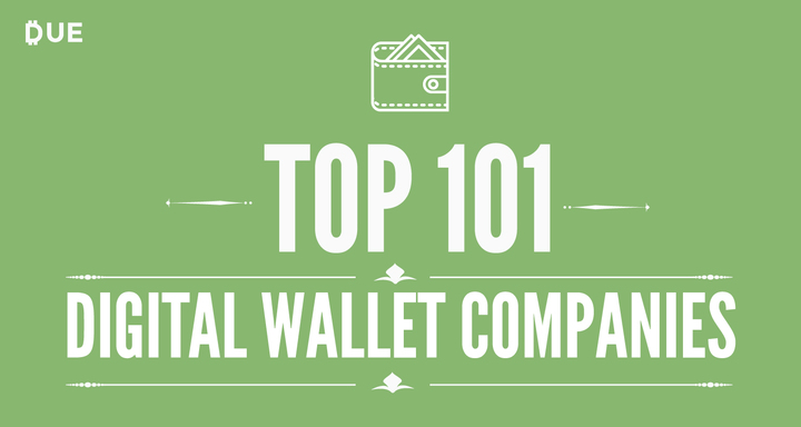 Top 101 Digital Wallet Companies - Due