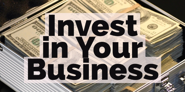 Image result for Invest In Your Business