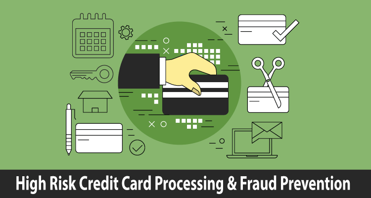 High Risk Credit Card Processing & Fraud Prevention