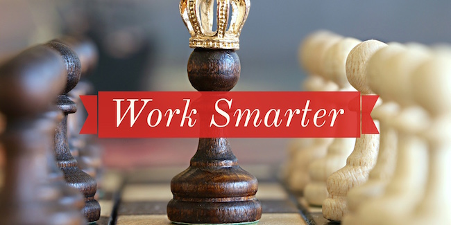 4 Tips For Working Smarter Not Harder