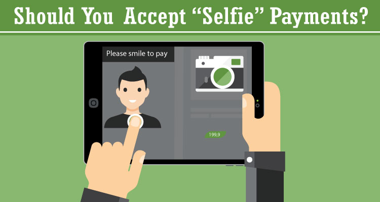 "Should You Accept ""Selfie"" Payments"