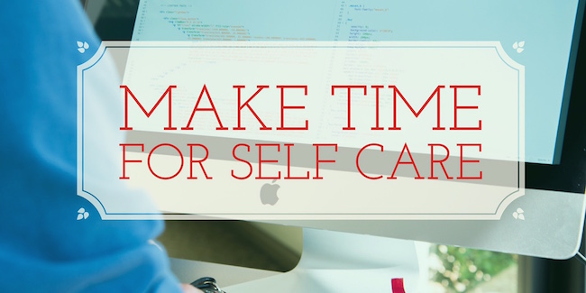 how business owners can make time for self care due