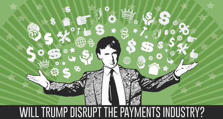Will Trump distrups the payments industry