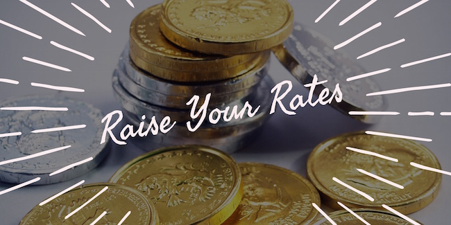 Raise Your Rates
