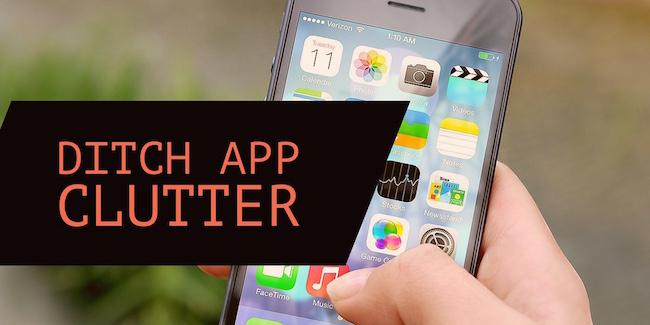 Ditch App Clutter