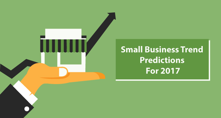 Small Business Trend Predictions For 2017