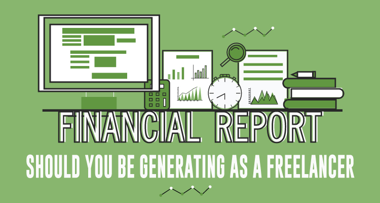 REPORTS SHOULD YOU BE GENERATING AS A FREELANCER