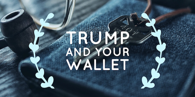 Trump and Your Wallet