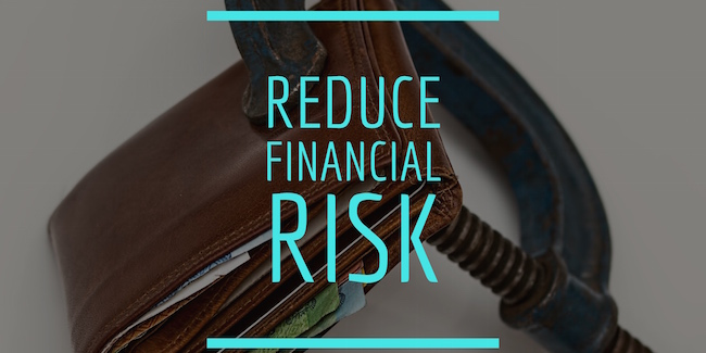 Reduce Financial Risk