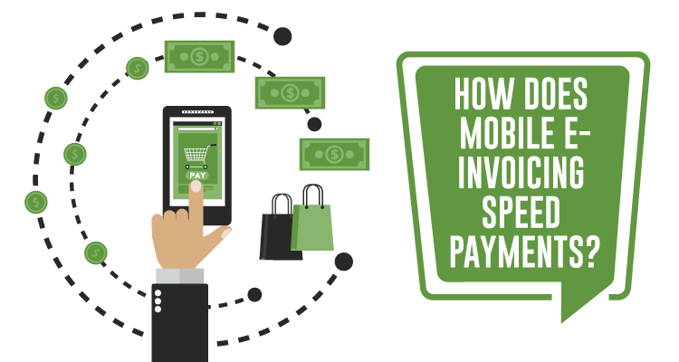 HOW DOES MOBILE E-INVOICING SPEED PAYMENTS
