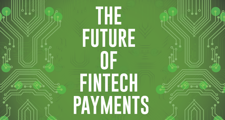 The Future of Fintech Payments