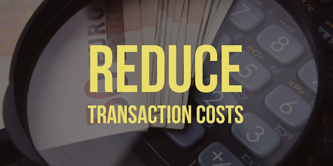 Reduce Transaction Costs