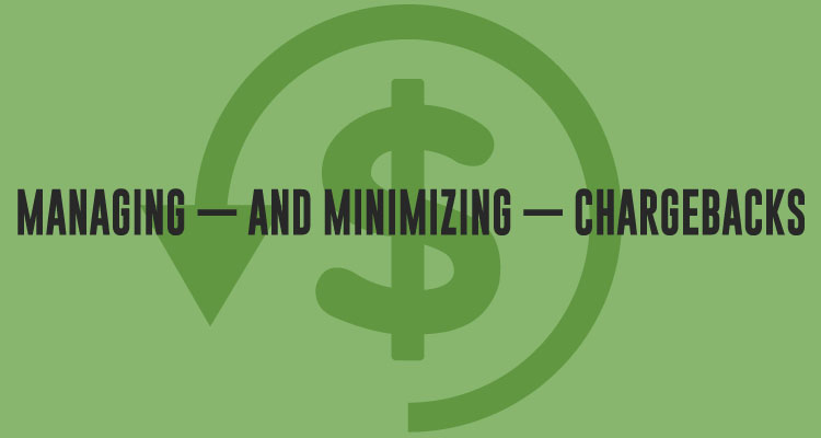 Managing — And Minimizing — Chargebacks