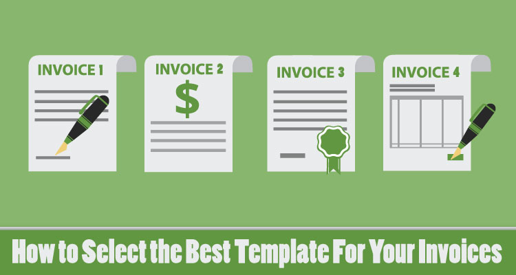 How to Select the Best Template For Your Invoices