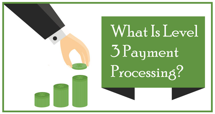 What Is Level 3 Payment Processing