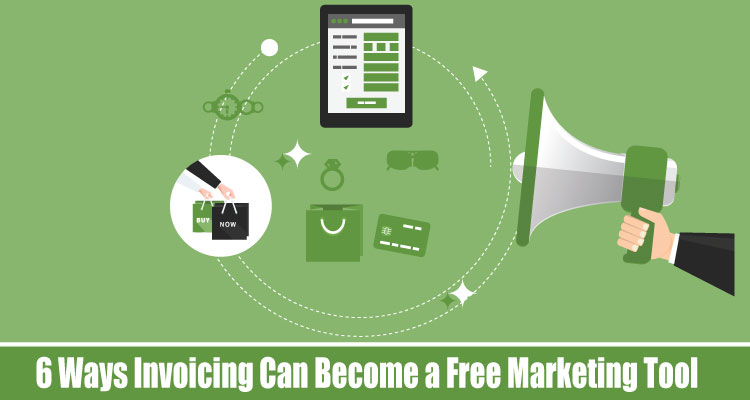 6-Ways-Invoicing-Can-Become-a-Free-Marketing-Tool