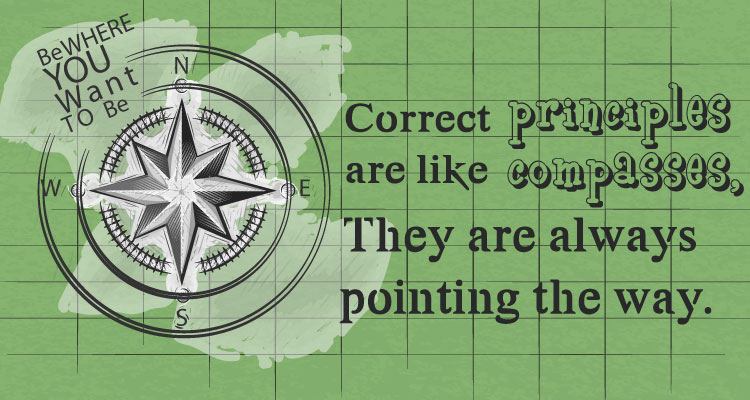 Correct-principles-are-like-compasses,-They-are-always-pointing-the-way
