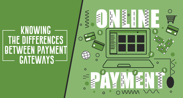 Knowing-The-Differences-Between-Payment-Gateways