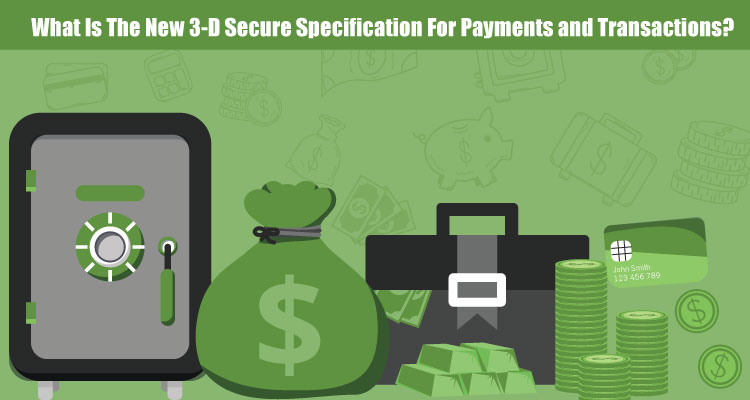 What Is The New 3-D Secure Specification For Payments and Transactions