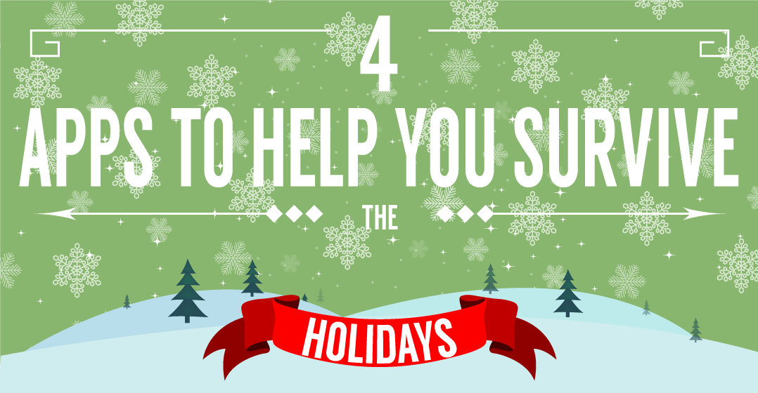 4-APPS-TO-HELP-YOU-SURVIVE-THE-HOLIDAYS_featured-image