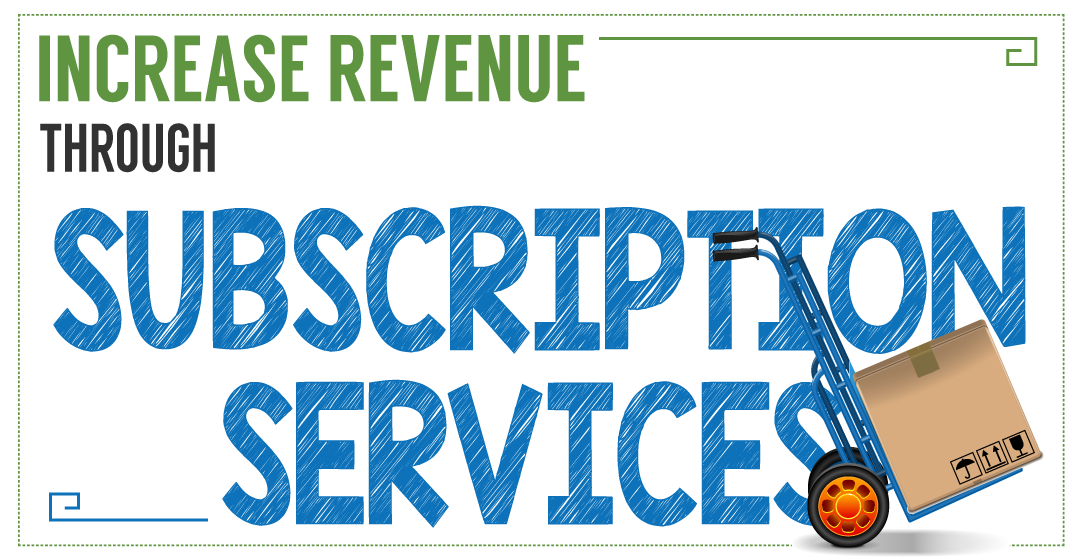 INCREASE-REVENUE-THROUGH-SUBSCRIPTION-SERVICES_featured-image